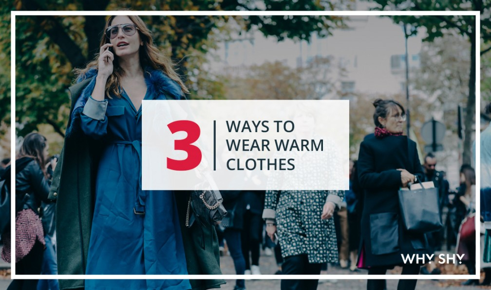 WAYS TO WEAR WARM CLOTHES